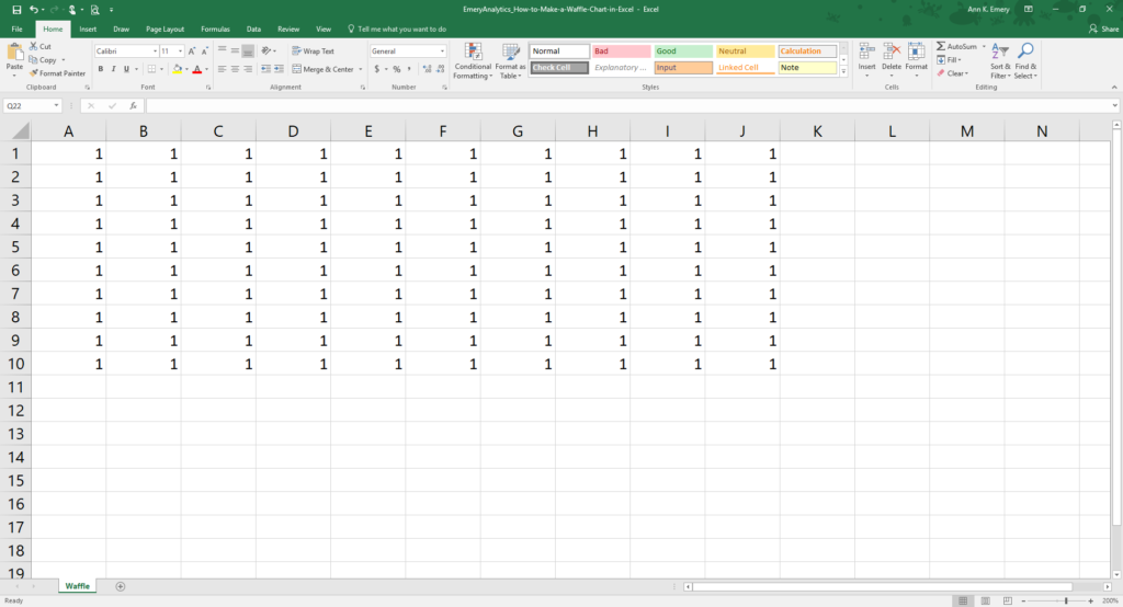 Type a bunch of 1's into your spreadsheet—10 across and 10 down.