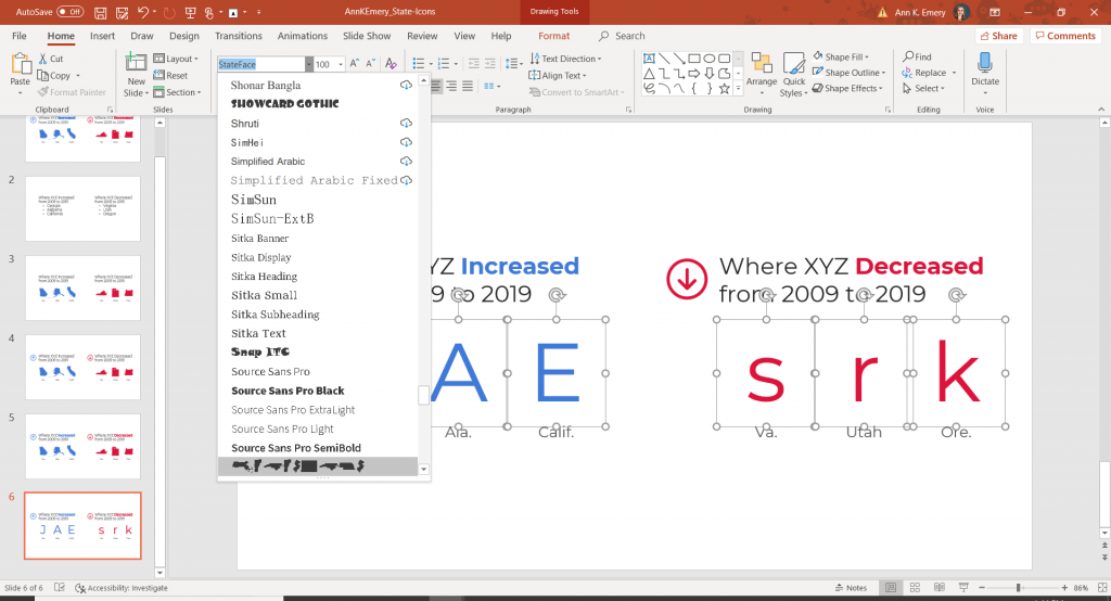 This is a screenshot of my Microsoft PowerPoint slide where I'm showing the font drop-down menu where you would simply change the font from Calibri/Times/Arial/whatever you're using into StateFace to get the state shapes to appear.