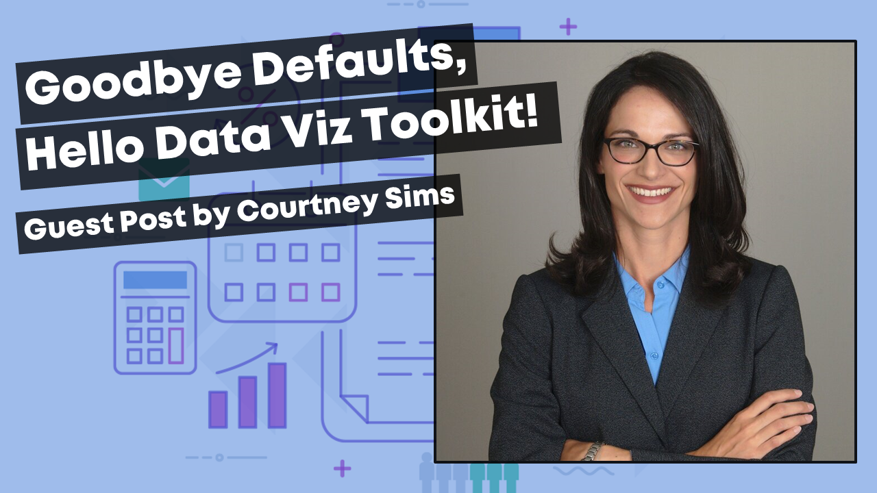 Graphic for guest blog post by Goodbye Microsoft Defaults, Hello Data Viz Toolkit! including her headshot.