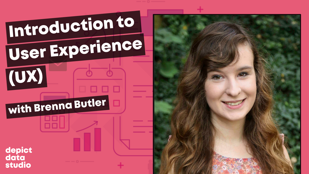 Introduction to User Experience (UX) with Brenna Butler.
