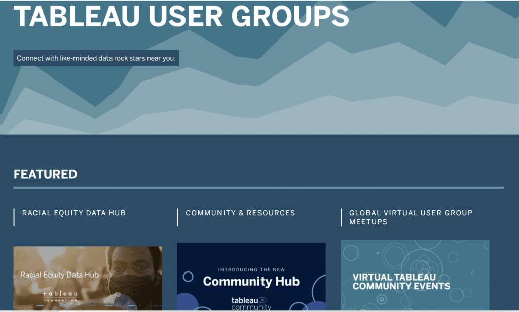 TUGs are Tableau User Groups and are located throughout the United States. They typically meet monthly or quarterly, have speakers and provide a sense of communityto ask questions, learn fromothersand build a network.